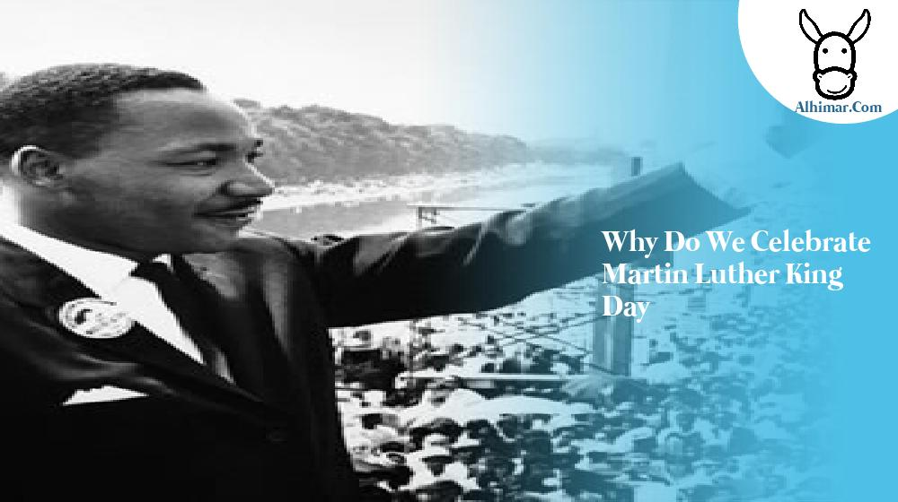 why do we celebrate martin luther king day