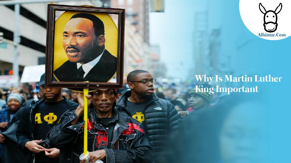 why is martin luther king important