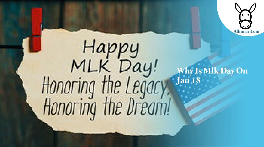 why is mlk day on jan 18