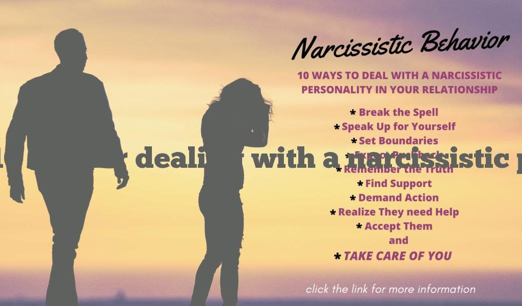 10 tips for dealing with a narcissistic personality