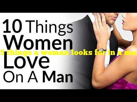 5 things a woman looks for in a man