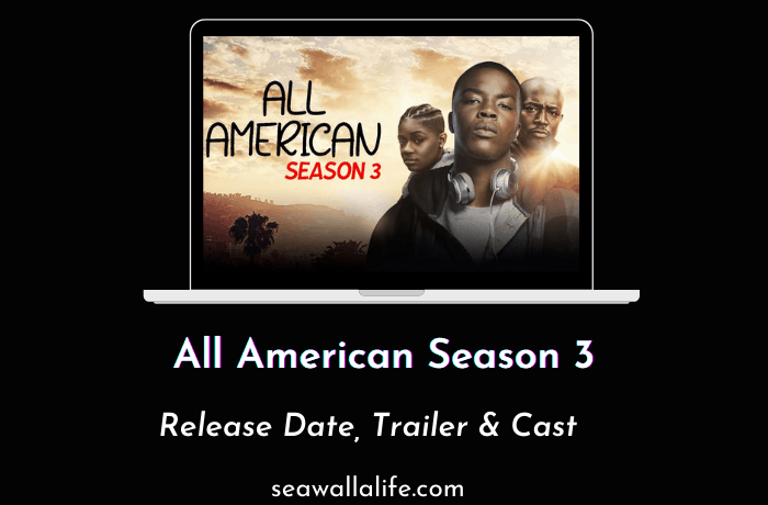 All American Season 3 – Everything You Need to Know