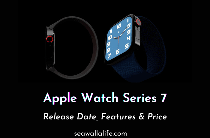 Apple Watch Series 7 – Latest Updates [Release Date, Rumors]