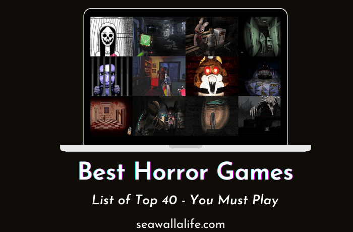 35+ Best Horror Games to Play in 2021 (Our Picks)