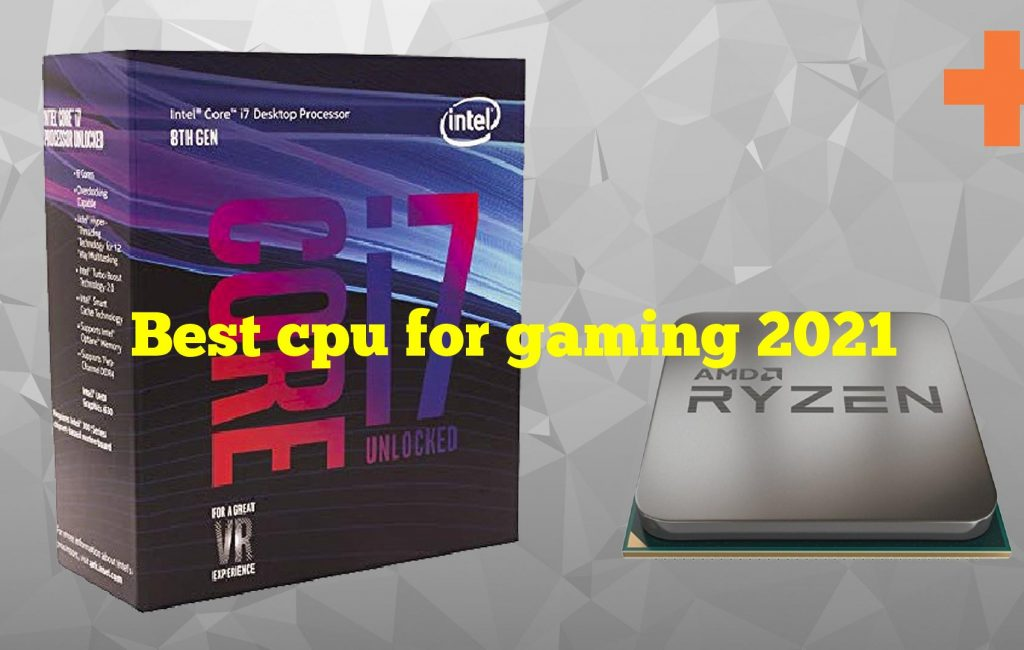 Best cpu for gaming 2021