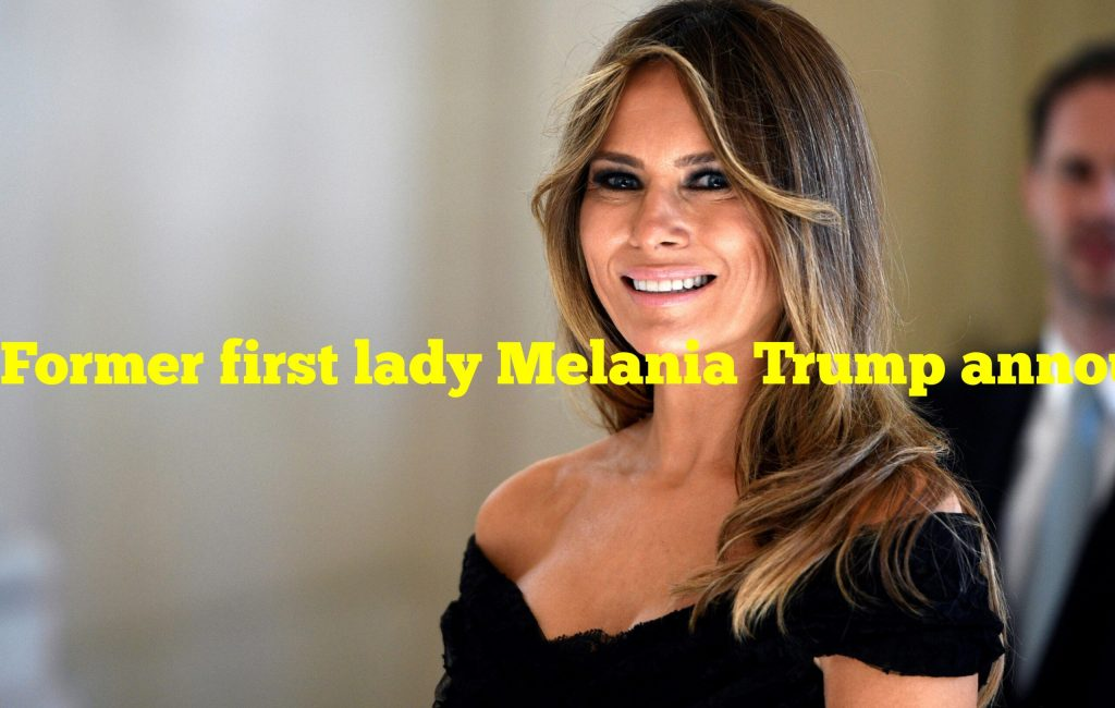 Former first lady Melania Trump announces the opening of The Office of Melania Trump