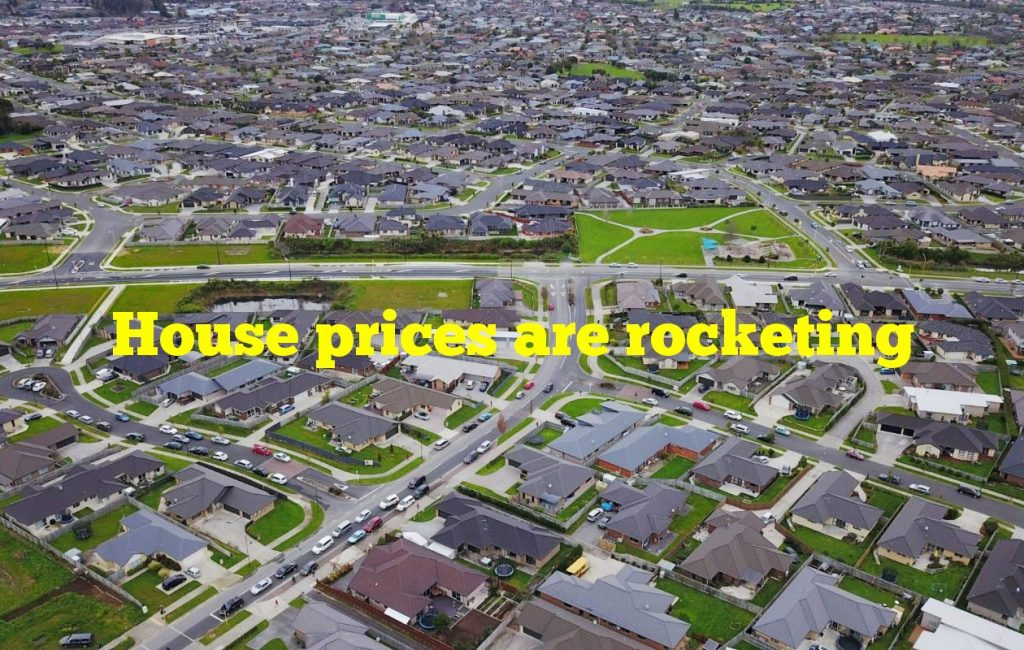 House prices are rocketing