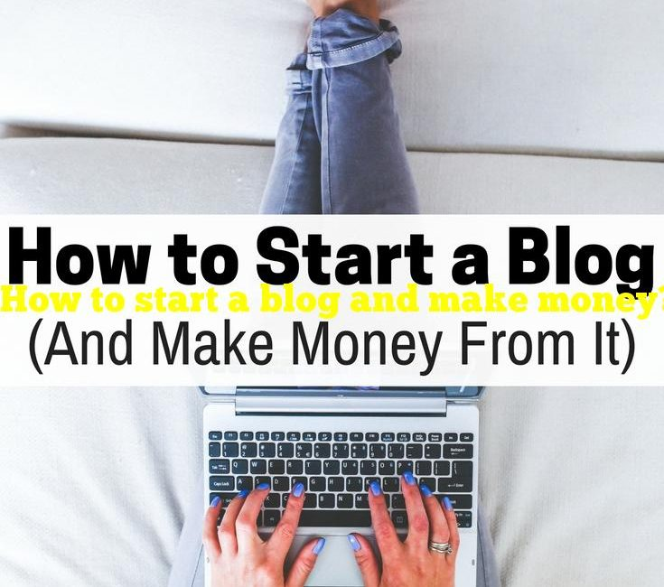 How to start a blog and make money?