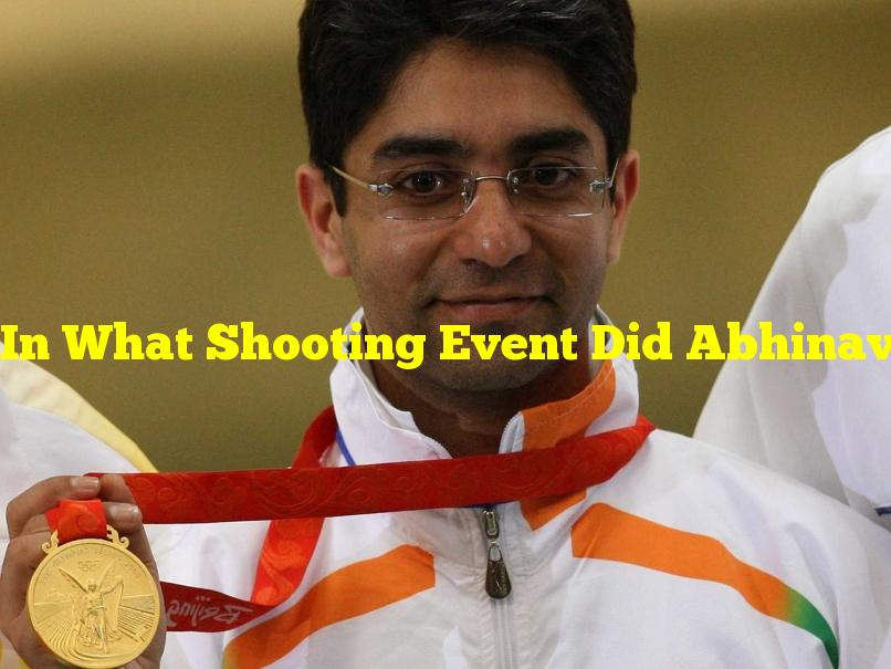 In What Shooting Event Did Abhinav Bindra Win An Olympic Gold Medal?