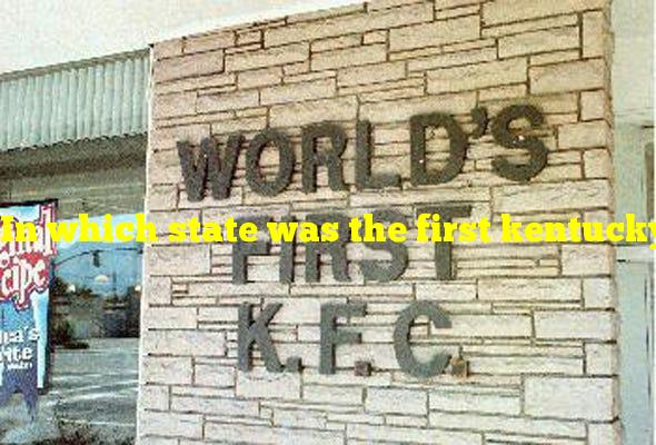 In which state was the first kentucky fried chicken franchise opened