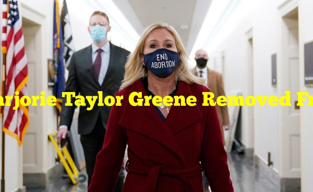 Marjorie Taylor Greene Removed From Committees by House Vote
