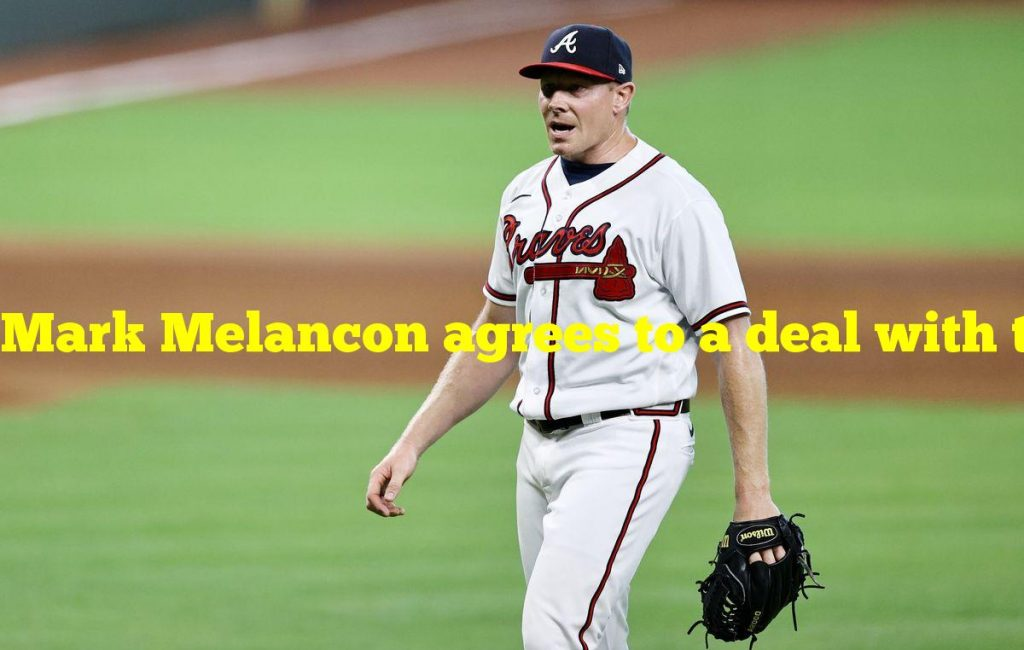 Mark Melancon agrees to a deal with the San Diego Padres, The Athletic reports