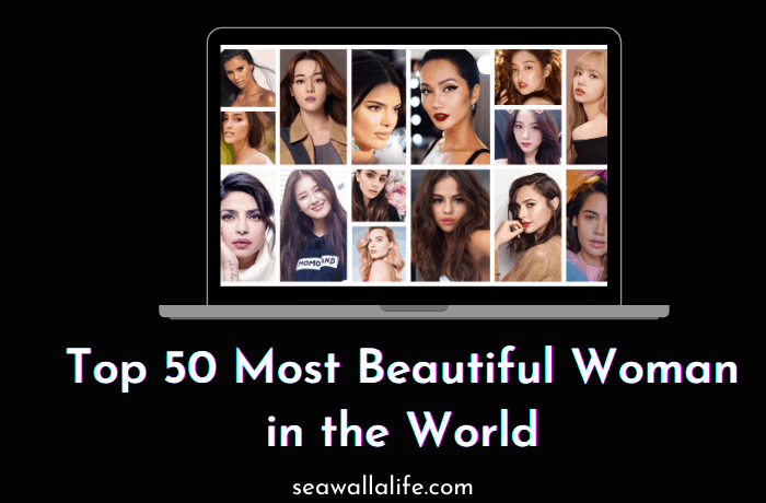 Top 50 Most Beautiful Women in the World [Updated 2021]