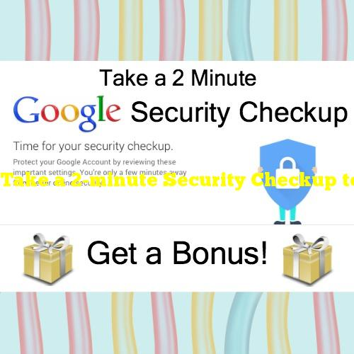 Take a 2-minute Security Checkup to strengthen your account