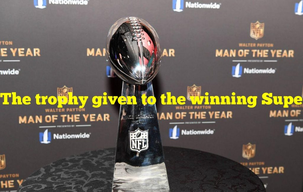 The trophy given to the winning Super Bowl team is named for what coach?