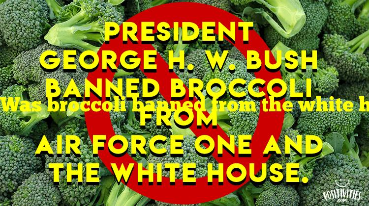Was broccoli banned from the white house