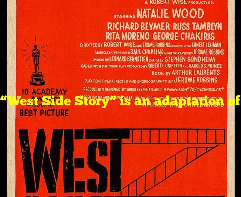 """""""West Side Story"""" is an adaptation of which Shakespearean play?"""