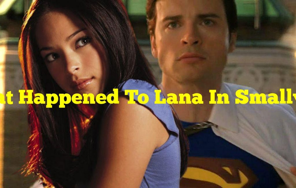 What Happened To Lana In Smallville