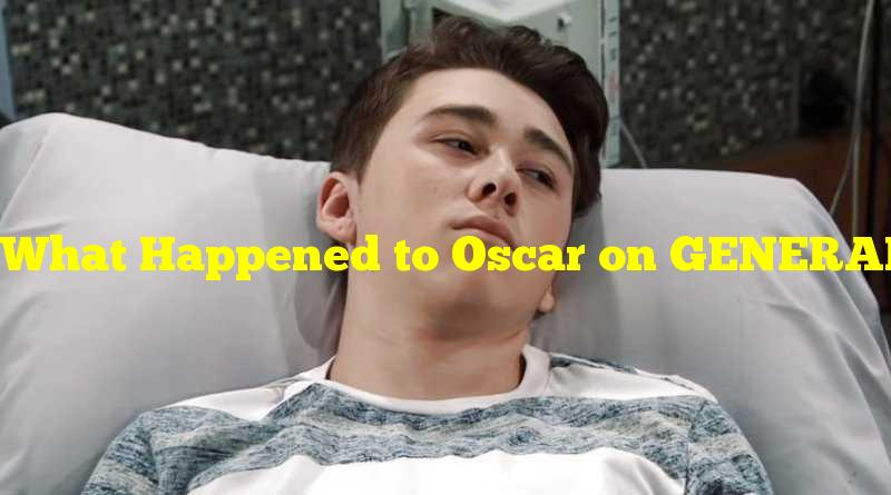 What Happened to Oscar on GENERAL HOSPITAL