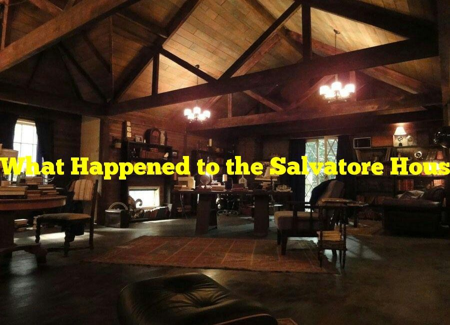 What Happened to the Salvatore House on 'The Vampire Diaries'?