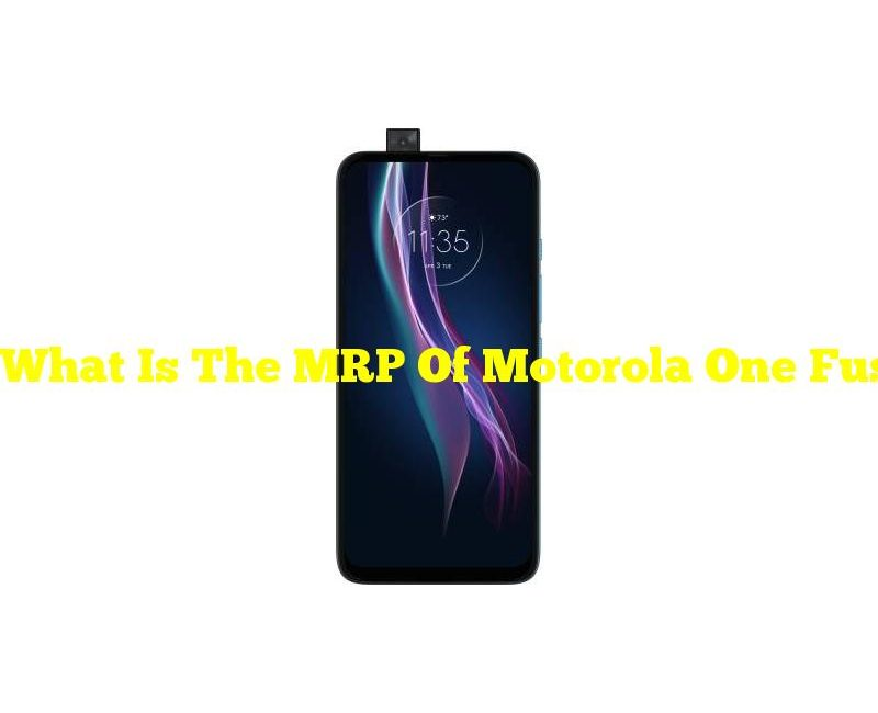 What Is The MRP Of Motorola One Fusion Plus (Twilight Blue 128 GB With 6 GB RAM)?
