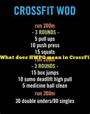 What does HWPO mean in CrossFit?