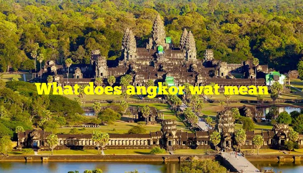 What does angkor wat mean