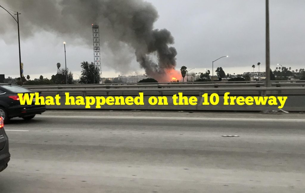 What happened on the 10 freeway