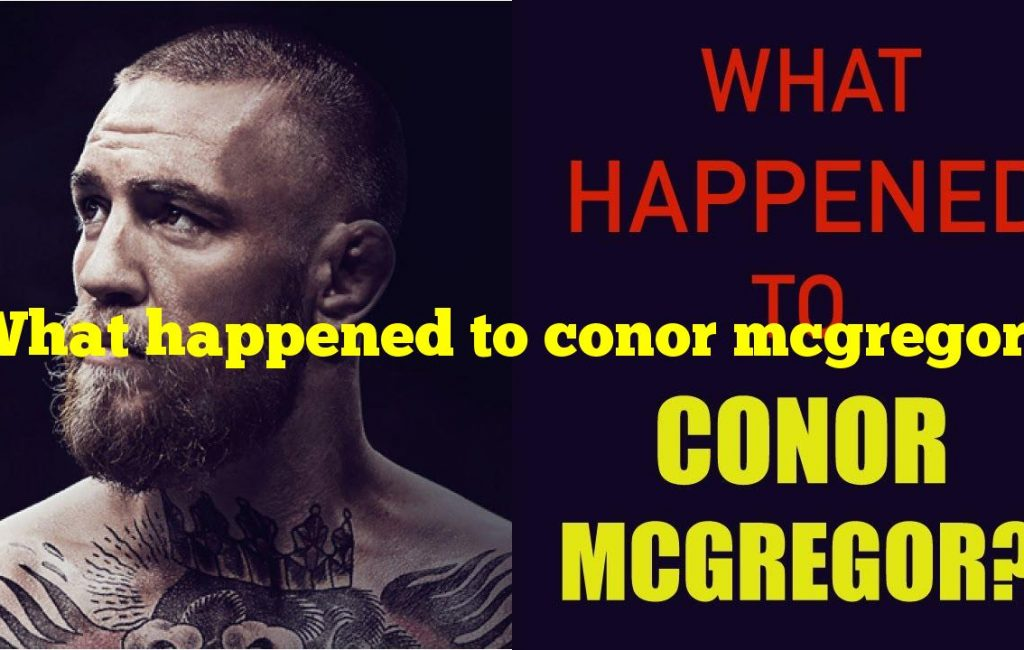 What happened to conor mcgregor?
