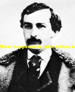 What happened to john wilkes booth