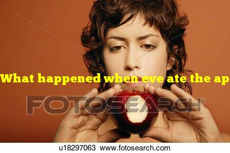 What happened when eve ate the apple
