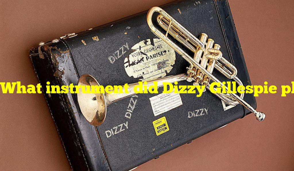 What instrument did Dizzy Gillespie play?
