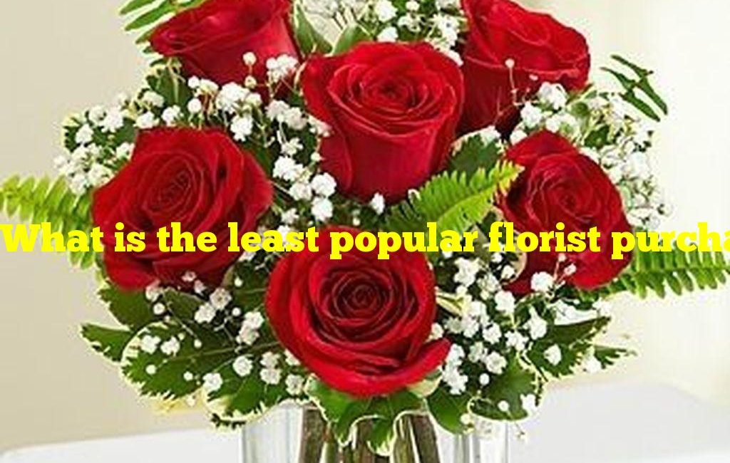 What is the least popular florist purchase on Valentine's Day?