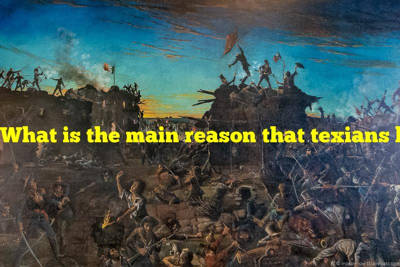 What is the main reason that texians lost the battle of the alamo