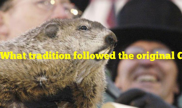 What tradition followed the original Groundhog Day events?