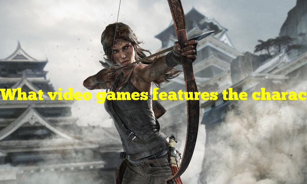 What video games features the character Lara Croft?