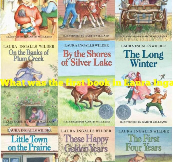 """What was the first book in Laura Ingalls Wilder's """"Little House"""" series?"""
