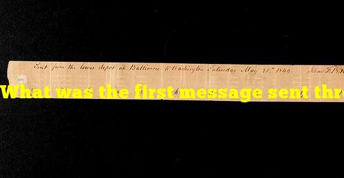 What was the first message sent through Morse Code?