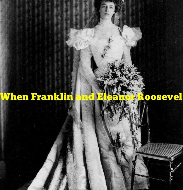 When Franklin and Eleanor Roosevelt married, who gave away the bride?