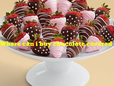 Where can i buy chocolate covered strawberries near me