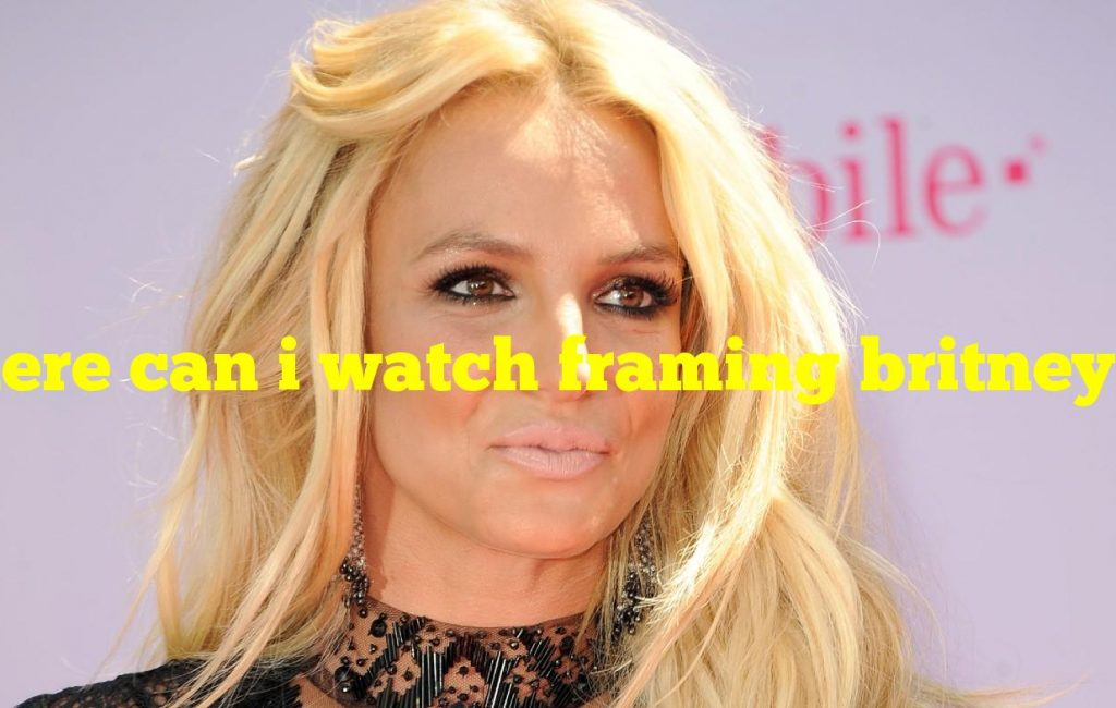 Where can i watch framing britney spears
