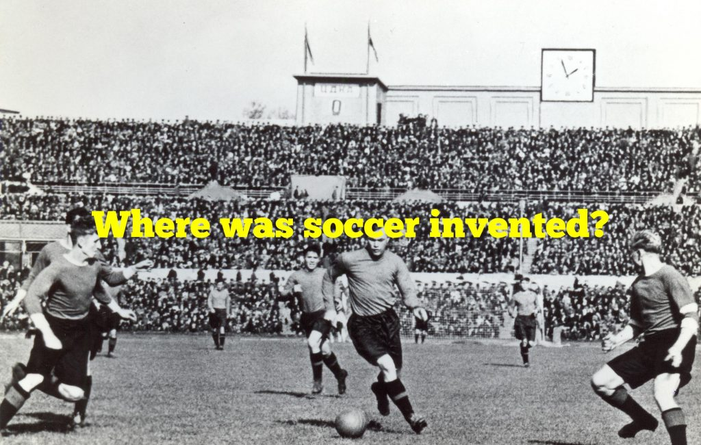Where was soccer invented?