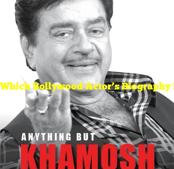 """Which Bollywood Actor's Biography Is Titled- """"Anything But Khamosh?"""