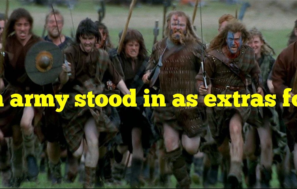 """Which army stood in as extras for """"Braveheart""""?"""