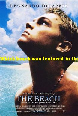 """Which beach was featured in the movie """"The Beach"""" starring Leonardo DiCaprio?"""