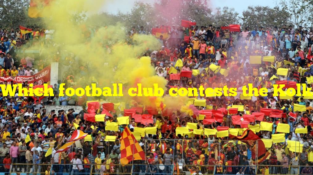 Which football club contests the Kolkata Derby with long-time rival East Bengal?
