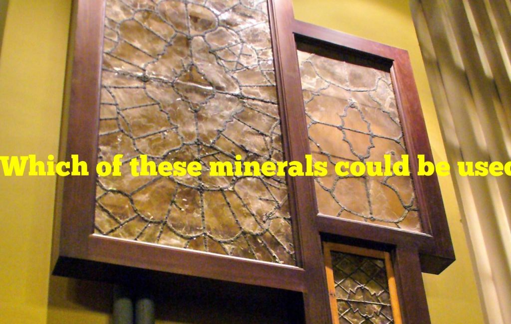 Which of these minerals could be used to make glass windows?