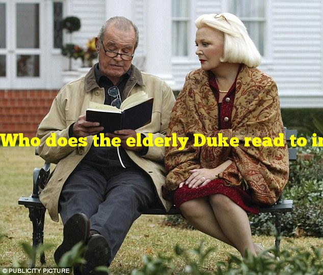 """Who does the elderly Duke read to in """"The Notebook""""?"""