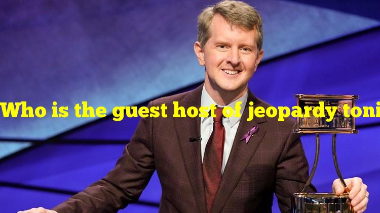 Who is the guest host of jeopardy tonight