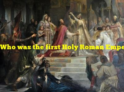 Who was the first Holy Roman Emperor, crowned by the pope in 800 AD?